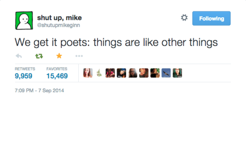 We get it, you vape: shut up, mike  Following  @shut upmikeginn  We get it poets: things are like other things  RETweems FAMORITES  9,959  15,469  7:09 PM Sep 2014