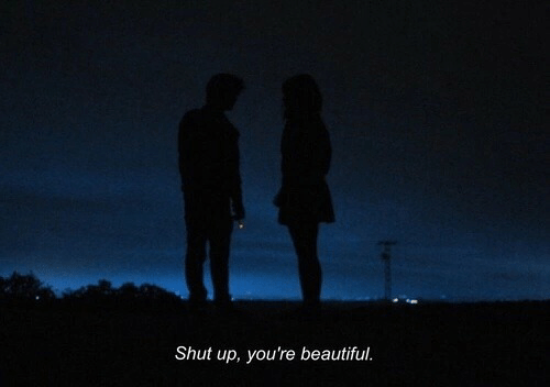 Shut Up, Youre, and Shut: Shut up, you're beauiful.