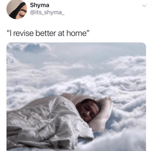 "Home,  Better, and Its: Shyma  @its_shyma  ""I revise better at home"""