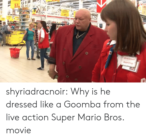 Super Mario Bros: shyriadracnoir:  Why is he dressed like a Goomba from the live action Super Mario Bros. movie