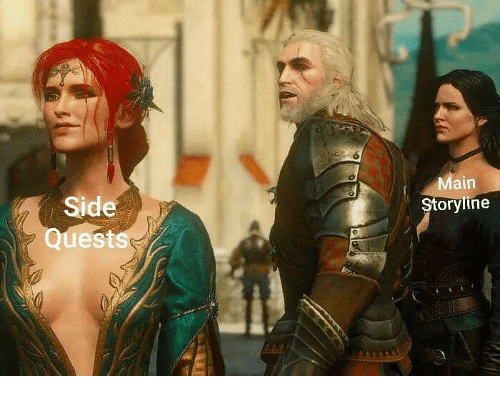 Dank Memes, Side, and Main: Side  Quests  Main  Storvline