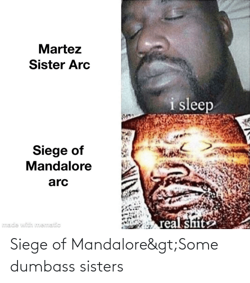 sisters: Siege of Mandalore>Some dumbass sisters