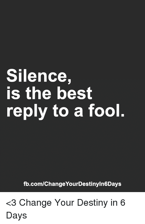 Silence Is The Best