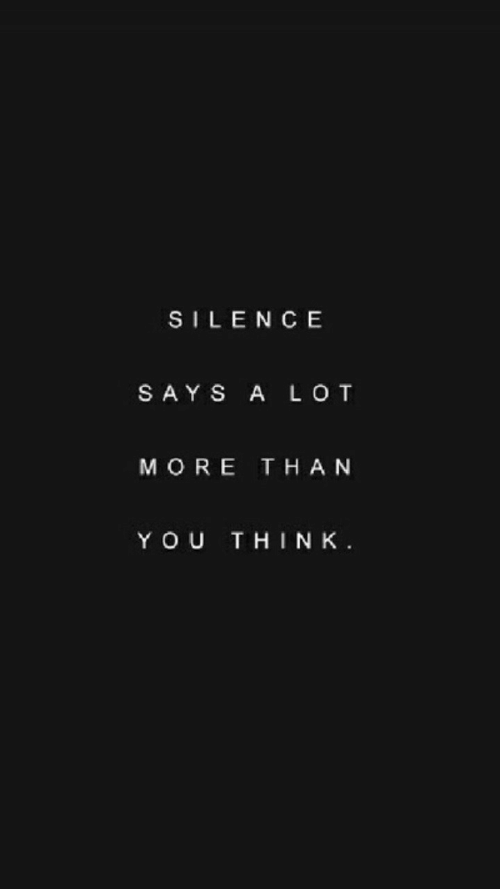 Silence, More, and Youthink: SILENCE  SAYS A LO T  MORE THAN  YOUTHINK