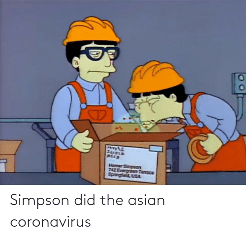 Asian: Simpson did the asian coronavirus