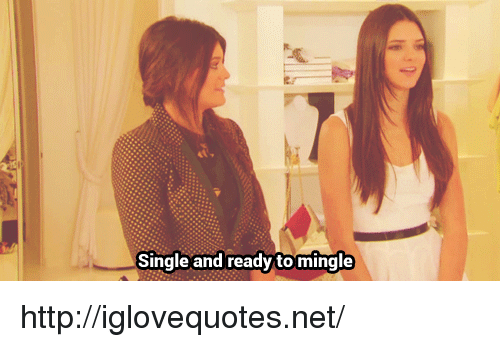 ready to mingle: Single and ready to mingle http://iglovequotes.net/
