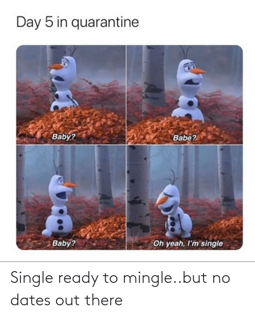 But No: Single ready to mingle..but no dates out there