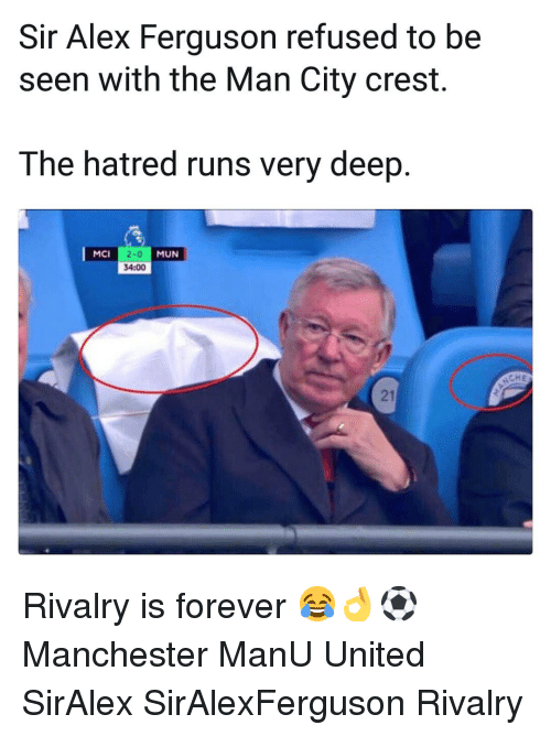 Alex Ferguson: Sir Alex Ferguson refused to be  seen with the Man City crest.  The hatred runs very deep  2-0  34:00  MCI  MUN  CHE  21 Rivalry is forever 😂👌⚽️ Manchester ManU United SirAlex SirAlexFerguson Rivalry