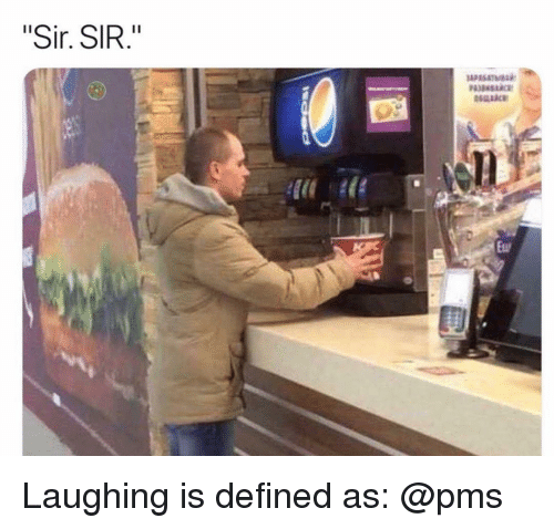 """Memes, 🤖, and Pms: """"Sir. SIR.""""  Eu Laughing is defined as: @pms"""