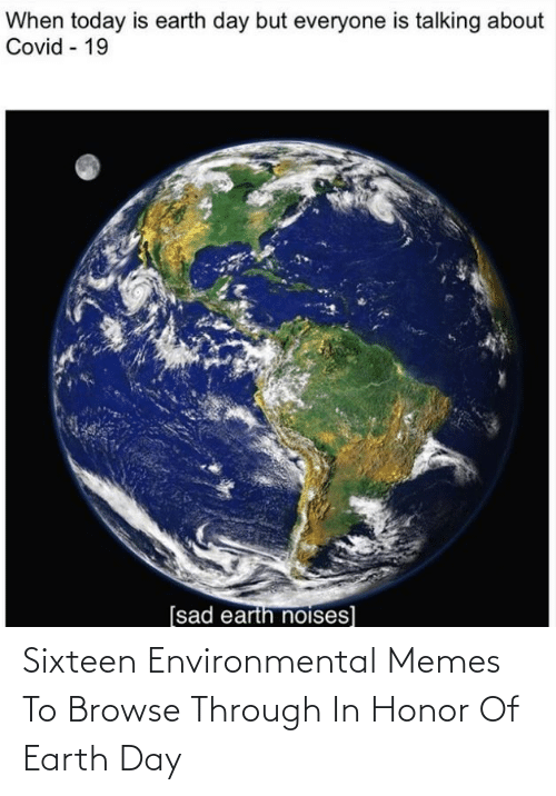 Earth Day: Sixteen Environmental Memes To Browse Through In Honor Of Earth Day