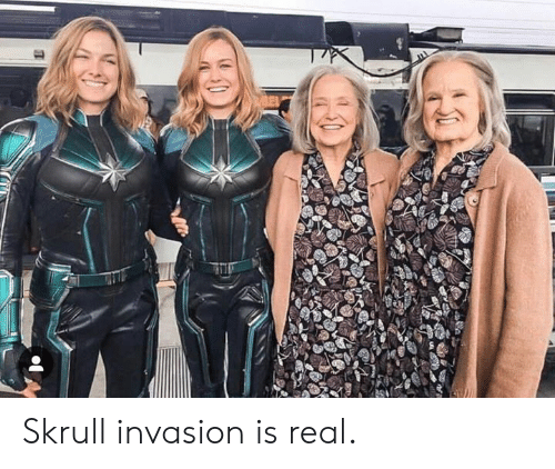 Dank, 🤖, and Invasion: Skrull invasion is real.