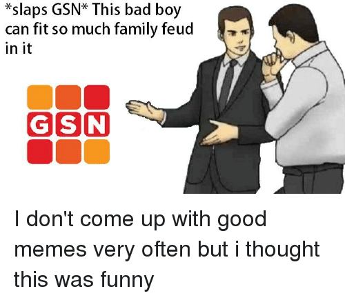 Slaps GSN* This Bad Boy Can Fit So Much Family Feud in It
