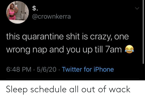 Wack: Sleep schedule all out of wack