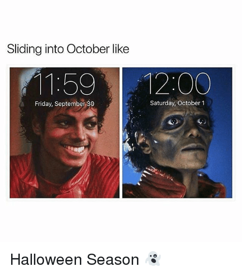 Friday, Funny, and Halloween: Sliding into October like  11:5912:00  Friday, September 30  Saturday, October 1 Halloween Season 👻