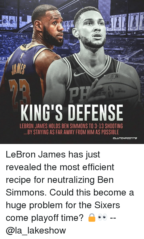 LeBron James, Lebron, and Sixers: SMES  KING'S DEFENSE  LEBRON JAMES HOLDS BEN SIMMONS TO 3-13 SHOOTING  ..BY STAYING AS FAR AWAY FROM HIM AS POSSIBLE LeBron James has just revealed the most efficient recipe for neutralizing Ben Simmons. Could this become a huge problem for the Sixers come playoff time? 🔒👀 -- @la_lakeshow