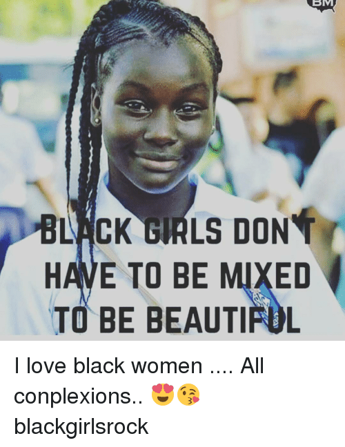 smi black girls dont have to be mixed to be 15050719 smi black girls dont have to be mixed to be beautiful i love black