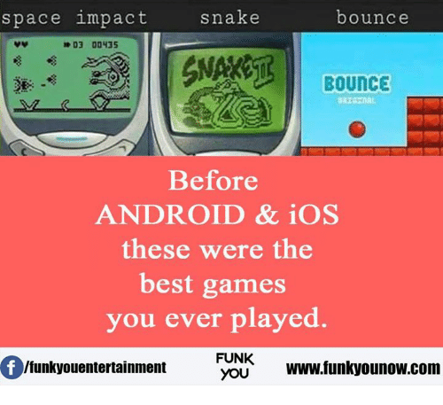 Space Impact: snake  space impact  bounce  D3 00435  BOUNCE  Before  ANDROID & iOS  these were the  best games  you ever played.  FUNK  Ifunkyouentertainment  YOU  www.funkyounow.com