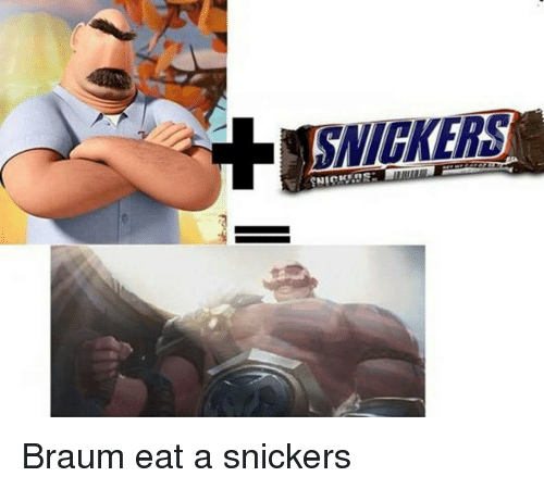 snicker: SNICKERS Braum eat a snickers