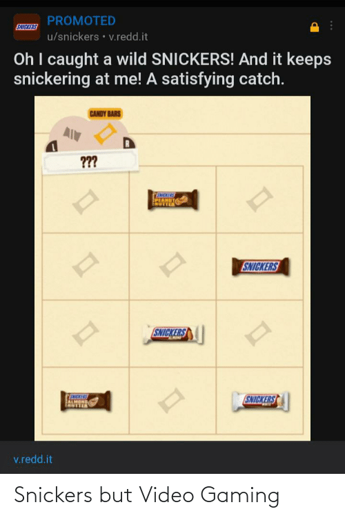 snickers: Snickers but Video Gaming