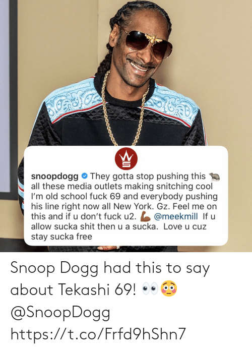 Snoop: Snoop Dogg had this to say about Tekashi 69! 👀😳 @SnoopDogg https://t.co/Frfd9hShn7