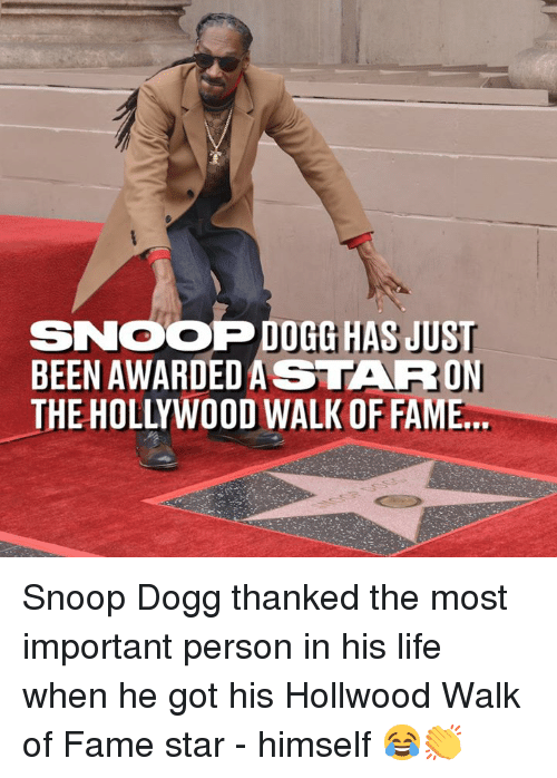 snoop dogg: SNOOP DOGG HAS JUST  BEEN AWARDEDASTARON  THE HOLLYWOOD WALK OF FAME Snoop Dogg thanked the most important person in his life when he got his Hollwood Walk of Fame star - himself 😂👏