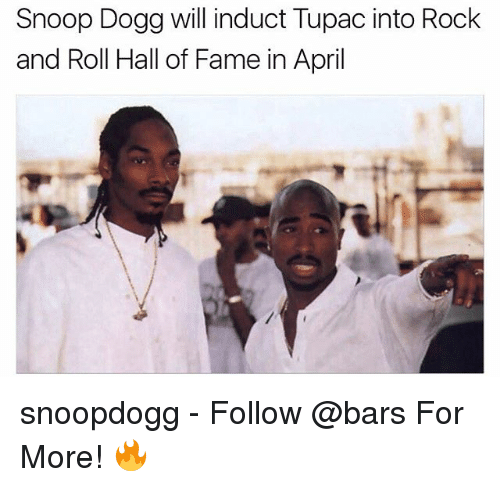 induction: Snoop Dogg will induct Tupac into Rock  and Roll Hall of Fame in April snoopdogg - Follow @bars For More! 🔥