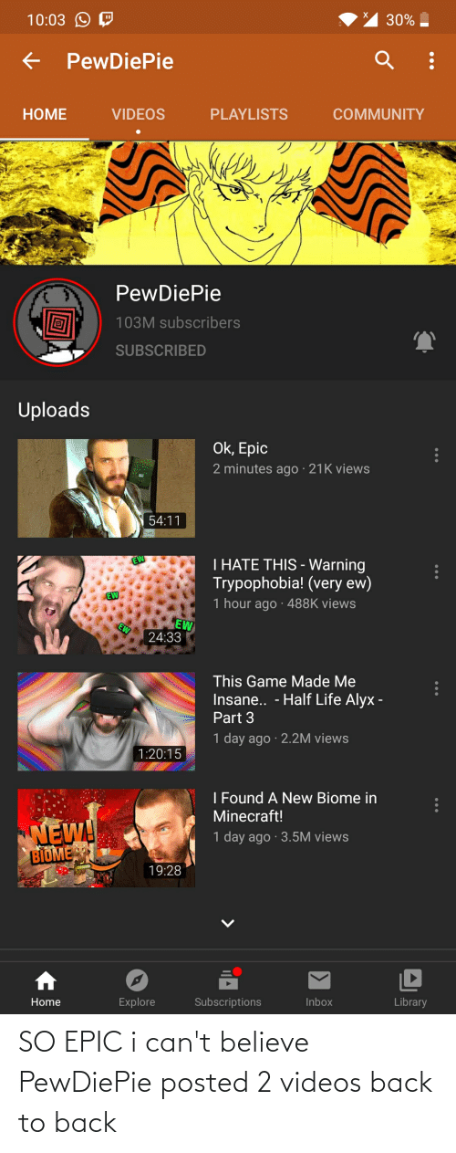 Back to Back: SO EPIC i can't believe PewDiePie posted 2 videos back to back
