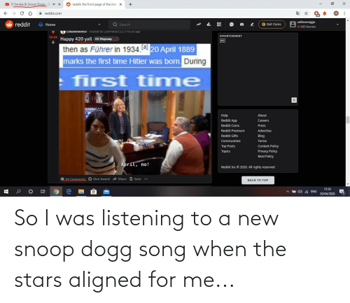 snoop dogg: So I was listening to a new snoop dogg song when the stars aligned for me...
