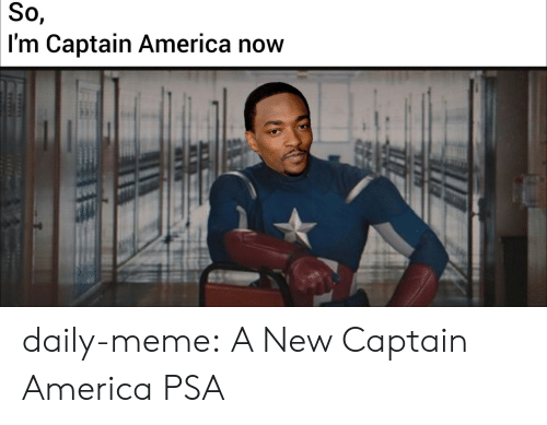 psa: So,  I'm Captain America now daily-meme:  A New Captain America PSA