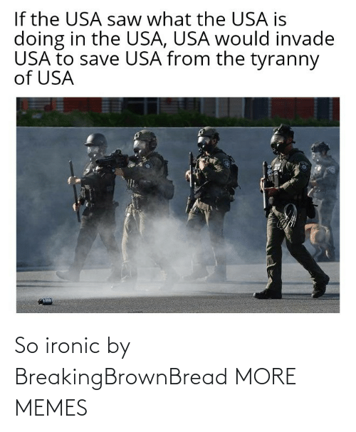 Ironic: So ironic by BreakingBrownBread MORE MEMES