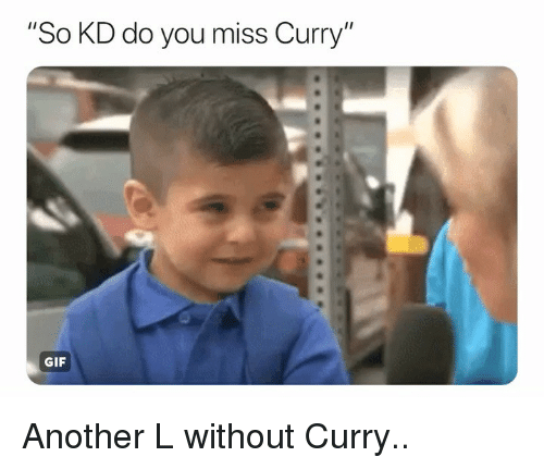 "Basketball, Gif, and Nba: ""So KD do you miss Curry""  GIF Another L without Curry.."