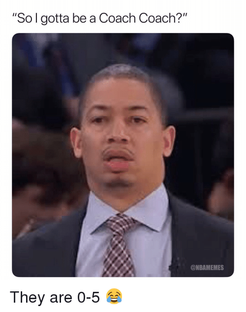 """Basketball, Nba, and Sports: """"So l gotta be a Coach Coach?'""""  @NBAMEMES They are 0-5 😂"""