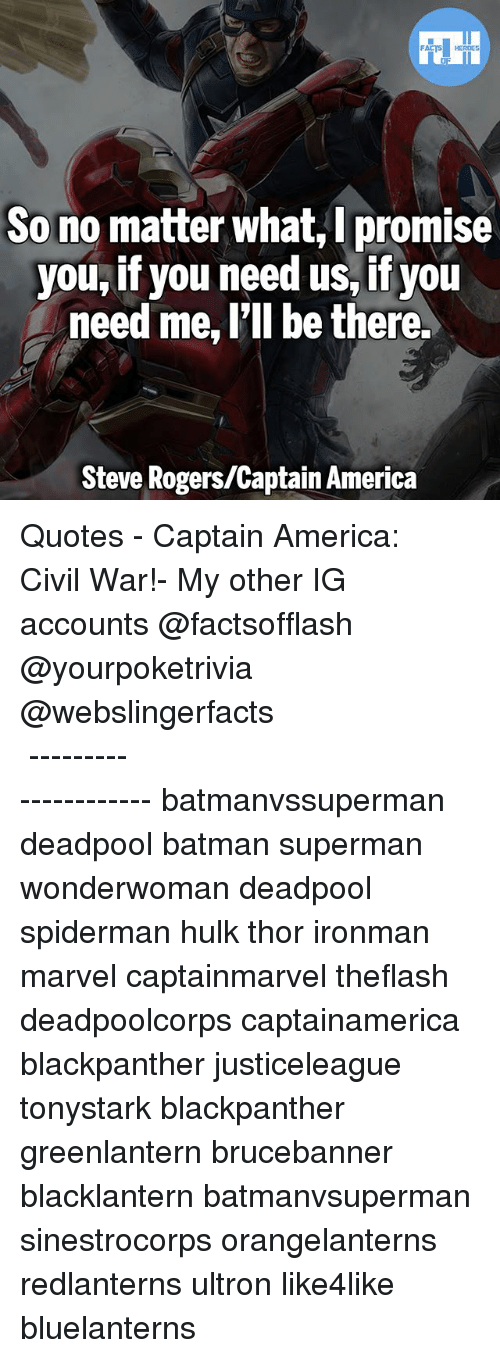 me illness: So no matter what, promise  you,if you need us, if you  need me, I'll be there.  Steve Rogers/Captain America ▲Quotes▲ - Captain America: Civil War!- My other IG accounts @factsofflash @yourpoketrivia @webslingerfacts ⠀⠀⠀⠀⠀⠀⠀⠀⠀⠀⠀⠀⠀⠀⠀⠀⠀⠀⠀⠀⠀⠀⠀⠀⠀⠀⠀⠀⠀⠀⠀⠀⠀⠀⠀⠀ ⠀⠀--------------------- batmanvssuperman deadpool batman superman wonderwoman deadpool spiderman hulk thor ironman marvel captainmarvel theflash deadpoolcorps captainamerica blackpanther justiceleague tonystark blackpanther greenlantern brucebanner blacklantern batmanvsuperman sinestrocorps orangelanterns redlanterns ultron like4like bluelanterns