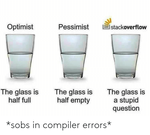Compiler, Sobs, and Errors: *sobs in compiler errors*