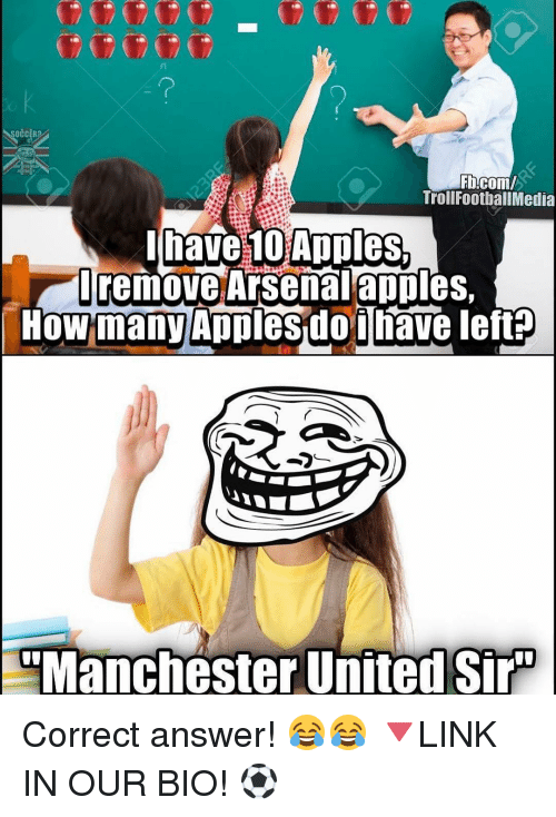 Appling: SOCCER  Fbcom/  Troll FootballMedia  I have Apples.  remove Arsenalapples,  How many Apples do inave left?  ManchesterUnited Sir Correct answer! 😂😂 🔻LINK IN OUR BIO! ⚽️
