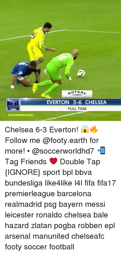 bpl: SOCCER WORLDHD7  OTAR  EVERTON 3-6 CHELSEA  FULL TIME Chelsea 6-3 Everton! 😱🔥 Follow me @footy.earth for more! • @soccerworldhd7 📲 Tag Friends ❤️ Double Tap {IGNORE} sport bpl bbva bundesliga like4like l4l fifa fifa17 premierleague barcelona realmadrid psg bayern messi leicester ronaldo chelsea bale hazard zlatan pogba robben epl arsenal manunited chelseafc footy soccer football