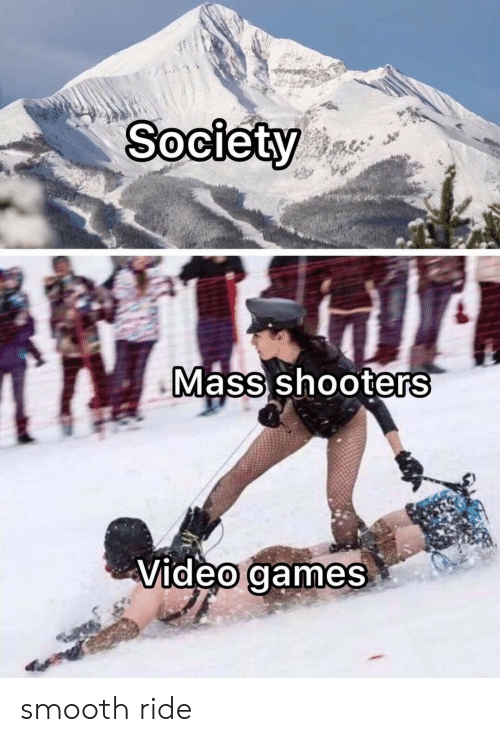 Shooters: Society  Mass shooters  Video games smooth ride