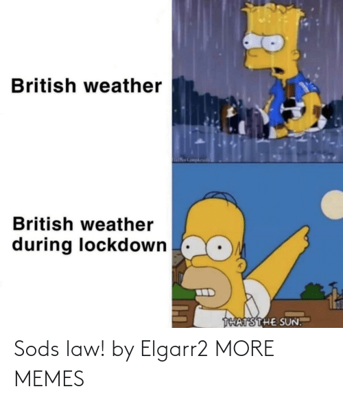 law: Sods law! by Elgarr2 MORE MEMES