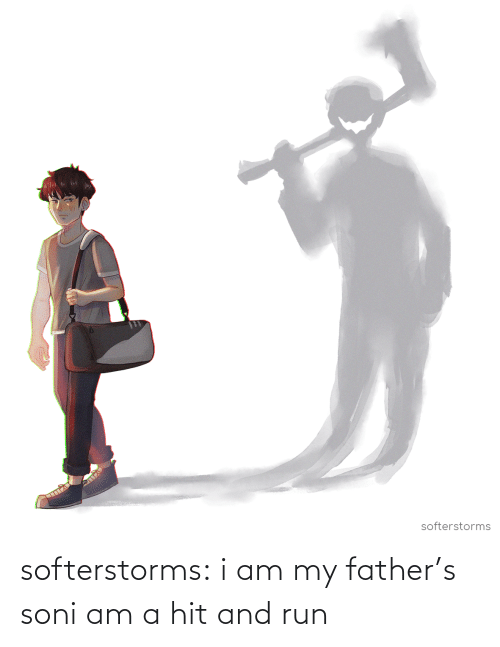 Com Watch: softerstorms:  i am my father's soni am a hit and run