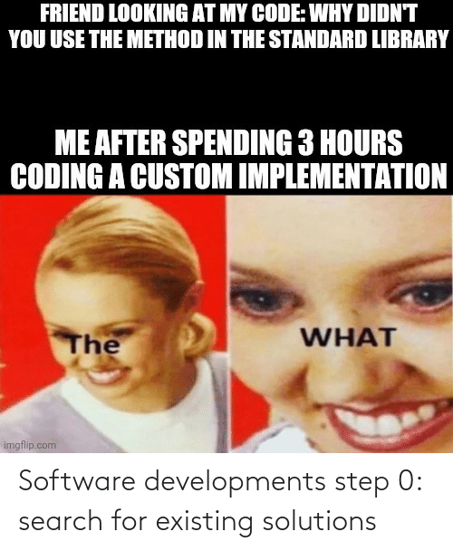 step: Software developments step 0: search for existing solutions