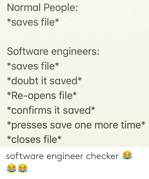 software: software engineer checker 😂😂😂