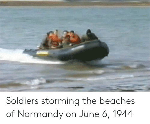 june 6 1944: Soldiers storming the beaches of Normandy on June 6, 1944