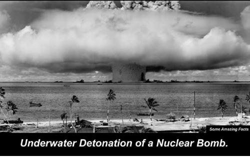detonation: Some Amazing Facts  Underwater Detonation of a Nuclear Bomb.