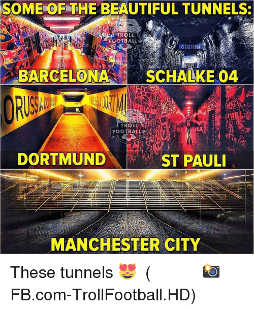 Manchester City: SOME OF THE BEAUTIFUL TUNNELS:  TROLL  FOOTEALLO  G GAZPROM  BARCELONASCHALKE 04  LI  FOOTBALL  DORTMUND  ST PAUL  MANCHESTER CITY These tunnels 😻 ⠀⠀⠀⠀⠀⠀⠀⠀⠀⠀⠀ (📸 FB.com-TrollFootball.HD)