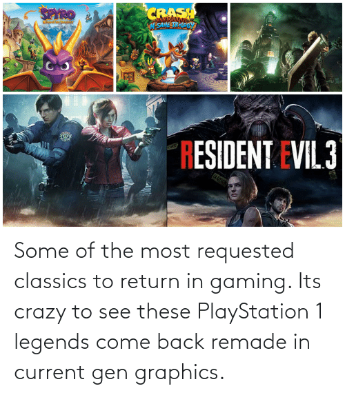 PlayStation: Some of the most requested classics to return in gaming. Its crazy to see these PlayStation 1 legends come back remade in current gen graphics.
