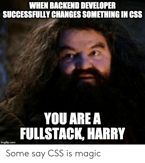 Magic: Some say CSS is magic