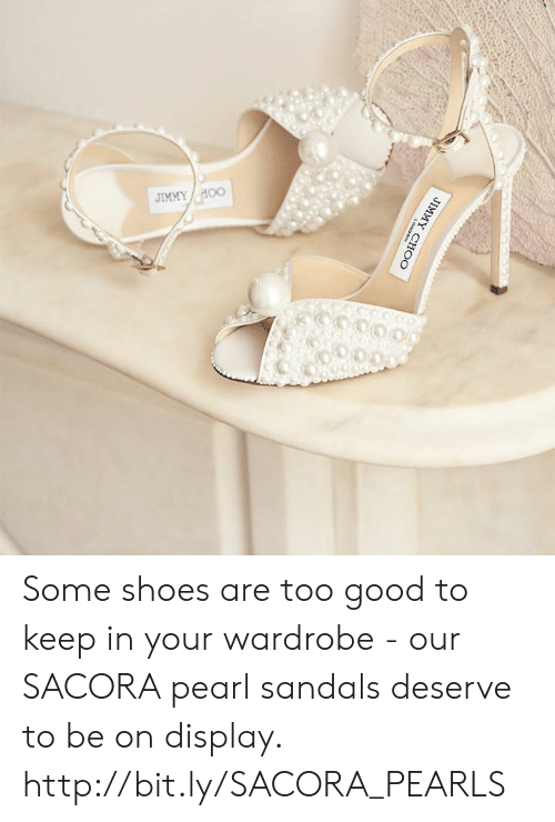 Memes, Shoes, and Good: Some shoes are too good to keep in your wardrobe - our SACORA pearl sandals deserve to be on display. http://bit.ly/SACORA_PEARLS