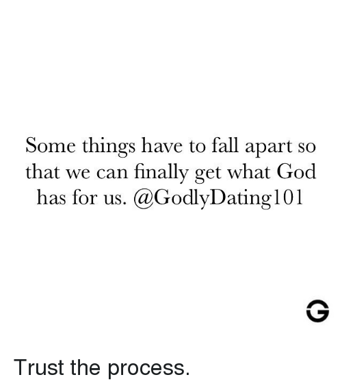 Fall, God, and Memes: Some things have to fall apart so  that we can finally get what God  has for us. @GodlyDating101 Trust the process.