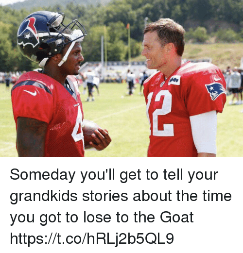 Memes, Goat, and Time: Someday you'll get to tell your grandkids stories about the time you got to lose to the Goat https://t.co/hRLj2b5QL9