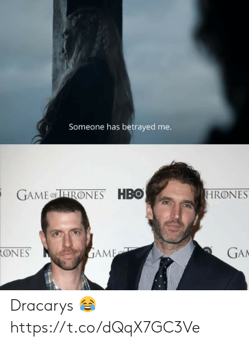 betrayed: Someone has betrayed me.  GAMEHRONES HBO  HRONES  GA  GAME  RONES Dracarys 😂 https://t.co/dQqX7GC3Ve